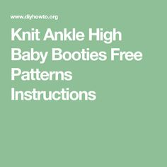 Knit Ankle High Baby Booties Free Patterns Instructions