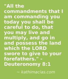 www.kathimacias.com  This is one of our favorite #bible verses from the book of Deuteronomy.