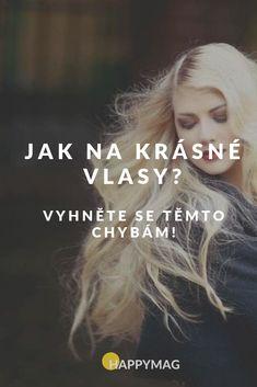 Chcete mít krásné vlasy? Ukážeme vám nejčastější chyby, které byste neměli dělat! #hair #krasa #jakbytkrasna #vlasy Hair, Beauty, Beauty Illustration, Strengthen Hair