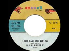 1959 HITS ARCHIVE: *I Only Have Eyes For You* - Flamingos - One of the great slow ones...YouTube