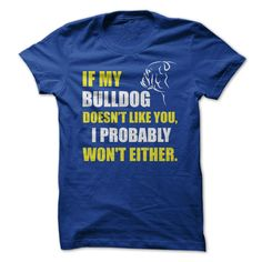 If My Bulldog Doesn't Like You