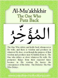 Names of Allah Al-Muakhkhir Allah Quotes, Muslim Quotes, Quran Quotes, Hadith, Alhamdulillah, Islamic Inspirational Quotes, Islamic Quotes, Asma Allah, Beautiful Names Of Allah