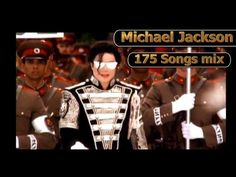 Michael Jackson - 175 Songs Remix (Full Version)