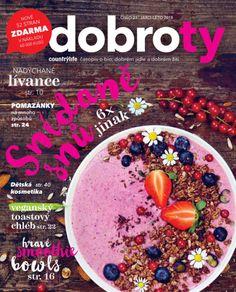 Dobroty 23 – jaro-léto 2018 Healthy Recipes, Healthy Foods, Acai Bowl, Breakfast, Acai Berry Bowl, Morning Coffee, Health Foods, Healthy Groceries, Healthy Eating Recipes