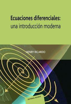 Ecuaciones diferenciales : una introducción moderna / Henry Ricardo