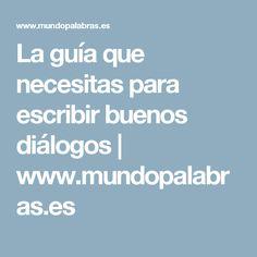 La guía que necesitas para escribir buenos diálogos | www.mundopalabras.es