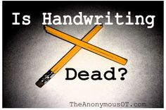 OT Corner: Is Handwriting Dead? - pinned by @PediaStaff – Please Visit ht.ly/63sNtfor all our pediatric therapy pins