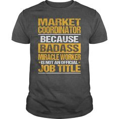 Awesome Tee For Market Coordinator T-Shirts, Hoodies. ADD TO CART ==► https://www.sunfrog.com/LifeStyle/Awesome-Tee-For-Market-Coordinator-133441926-Dark-Grey-Guys.html?id=41382