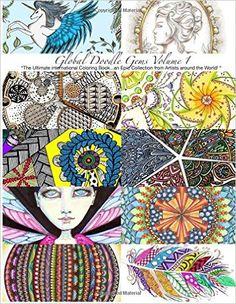 "Amazon.com: ""Global Doodle Gems"" Volume 1: ""The Ultimate Coloring Book...an Epic Collection from Artists around the World! "" (9788799837502): Global Doodle Gems, Bev Choy, Heather Richards, Leen Margot, Karim Benyagoub, Nancy Sutton Lewin, DomDomx, Emy van Schaik, Fafahè, Jeanne Burbage, Maria Wedel: Books"