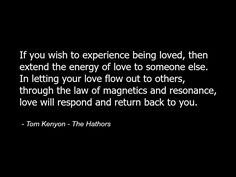 Tom Kenyon - The Hathors - Quote - Love - Law of Attraction - Spirituality - Spiritual 2.jpg