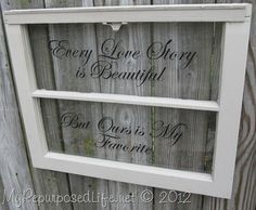 My Repurposed Life - vinyl on old window
