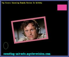 Top Excess Sweating Remedy Review In Goldsby 085159 - Your Body to Stop Excessive Sweating In 48 Hours - Guaranteed!