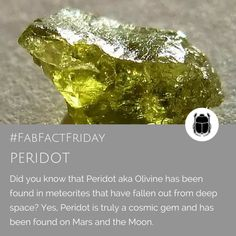 We love the fact that Peridot is truly an extraterrestrial gem that anyone can afford to own and wear - a piece of cosmic history from the stars - Peridot aka Olivine has been found in fallen meteorites from faraway galaxies. Deep Space, Peridot, Cosmic, Galaxies, Birthstones, Facts, Gemstones, Crystals, Fossils