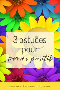3 astuces pour penser positif ! Burn Out, Working Mums, Positive Attitude, Self Help, Lectures, Service, Mindset, Distance, Zen