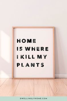 """""""Home is Where I Kill My Plants"""" - This hilariously honest art print may be t. Block Lettering, Lettering Art, Watercolor Hand Lettering, Boxing Quotes, Art Prints For Home, Letter Board, Wall Of Letters, Funny Prints, Wall Art Quotes"""