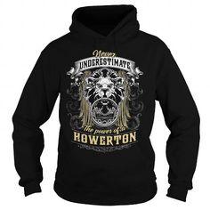 HOWERTON HOWERTONBIRTHDAY HOWERTONYEAR HOWERTONHOODIE HOWERTONNAME HOWERTONHOODIES  TSHIRT FOR YOU