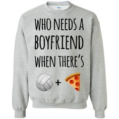 Who needs a boyfriend when there's volleyball pizza Pullover Sweatshirt