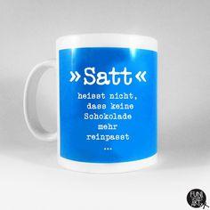 """Becher & Tassen - Spruchtasse """"Satt."""" - ein Designerstück von FUNI-SMART-ART bei DaWanda"""