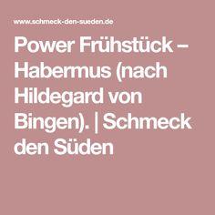 Power Frühstück – Habermus (nach Hildegard von Bingen). | Schmeck den Süden