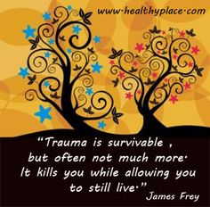 Trauma is survivable, but often not much more. It kills you while allowing you to still live. #trauma #ptsd - www.healthyplace.com/anxiety-panic/ptsd/what-is-post-traumatic-stress-disorder-ptsd/