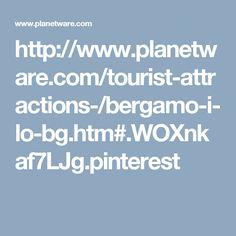 http://www.planetware.com/tourist-attractions-/bergamo-i-lo-bg.htm#.WOXnkaf7LJg.pinterest
