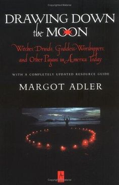 """A must read for those interested in an academic study of neo-paganism """"Drawing Down the Moon"""" by Margot Adler"""