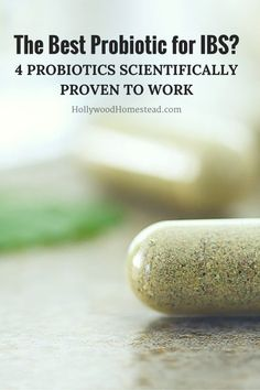 The Best Probiotic for IBS 4 Probiotics Scientifically Proven to Work
