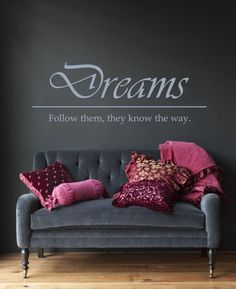 Muursticker - Muurtekst DreamsDreams Follow them, they know the way  Meer informatie over onze muurstickers vind u hier