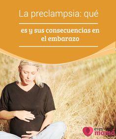 La preclampsia: qué es y sus #consecuencias en el #embarazo  Entre todas las #enfermedades que pueden aparecer en durante el embarazo, una de las más #peligrosas para el bebé es la #preclampsia. Se trata de una enfermedad propia del embarazo que puede afectar del 5 al 8 por ciento de las mujeres embarazadas. La preclampsia está relacionada con un aumento de la tensión arterial, sufrir retención de líquido y las proteínas en la orina.