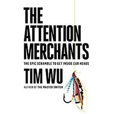 """Another must-listen from my #AudibleApp: """"The Attention Merchants: The Epic Scramble to Get Inside Our Heads"""" by Tim Wu, narrated by Marc Cashman."""