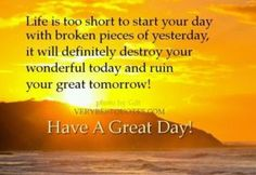 35 Best Have A Great Day Quotes Images Day Quotes Great Day