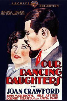 Our Dancing Daughters (1928) starring Joan Crawford, John Mack Brown, Dorothy Sebastian and Anita Page