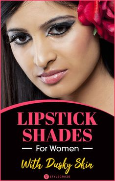 Today, dusky skin is considered sexy, glamorous and beautiful. So, here we have listed the top 10 lipstick colors for dusky skinned women. Lipstick For Dark Skin, Lipstick Shades, Lipstick Colors, Dusky Skin, Shades For Women, Best Lipsticks, Real Beauty, Lip Makeup, Glamour