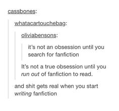 It's not that I run out of fanfiction per se, just that my standards in fanfiction are high.