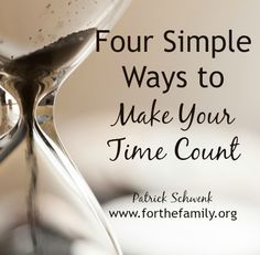 Four Simple Ways to Make Your Time Count