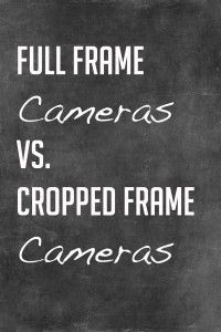 Full Frame Cameras…full compared to what?