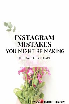 Instagram Marketing - 13 Mistakes You Might Be Making (and How to Fix Them) | Instagram Tips for Business