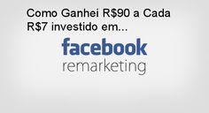 Como Ganhei R$90 a Cada R$7 Investido Com Remarketing Facebook - http://marketing4nerds.com/como-ganhei-r90-a-cada-r7-investido-com-remarketing-facebook/