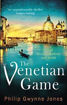 EBook The Venetian Game: a haunting thriller set in the heart of Italy's most secretive city Author Philip Gwynne Jones, Got Books, Books To Read, Books 2018, Thriller Books, Mystery Novels, Prayer Book, Inspirational Books, What To Read