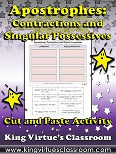 Apostrophes: Contractions and Possessives - 's Cut and Paste Activity - King Virtue's Classroom  Students will love applying what you've taught them during your Contractions and Possessives unit with this cut and paste activity. It's a great tool to use to review identifying if an apostrophe is being used in a contraction or a singular possessive. Fun and engaging!