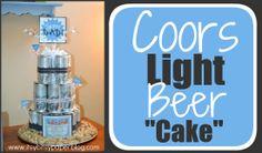 "Coors Light Beer ""Cake"" . . ."