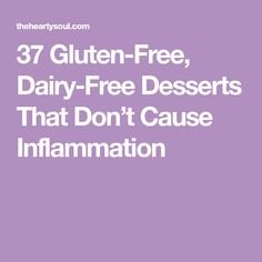 37 Gluten-Free, Dairy-Free Desserts That Don't Cause Inflammation