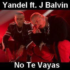 Acordes D Canciones: Yandel ft. J Balvin - No Te Vayas
