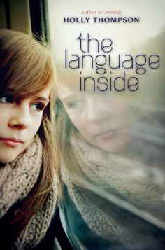 The Language Inside by Holly Thompson. Coming on May 14th 2013