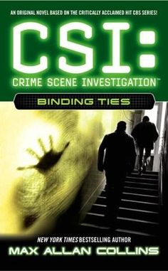 Binding Ties (CSI: Crime Scene Investigation, book by Max Allan Collins - book cover, description, publication history. Used Books, Books To Read, My Books, Max Allan Collins, Csi Crime Scene Investigation, Library Books, Investigations, Bestselling Author, Book Lovers