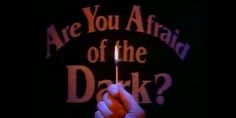 'Are You Afraid Of The Dark?' Is Available On Youtube, '90s Kids Rejoice