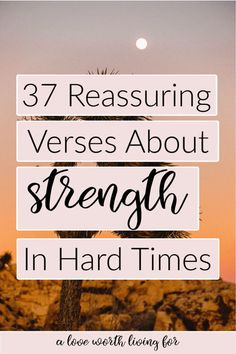37 Amazing Bible Verses About Strength In Hard Times — A Love Worth Living For Bible Verses For Women, Bible Verses About Strength, Encouraging Bible Verses, Bible Encouragement, Christian Encouragement, Scripture Verses, Bible Verses Quotes, Bible Scriptures, Bible Study Tips