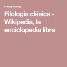 Filología clásica - Wikipedia, la enciclopedia libre