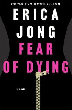 First, there was Fear of Flying, Erica Jong's groundbreaking first novel. This Fall, she gives us Fear of Dying, about a gorgeous actress Books To Read, My Books, Good New Books, Fallen Book, Fear Of Flying, Thing 1, First Novel, Inspirational Books, Book Cover Design