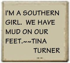 I'm a Southern Girl Southern Momma, Southern Pride, Southern Ladies, Southern Sayings, Southern Comfort, Simply Southern, Southern Charm, Southern Belle, Country Girl Quotes